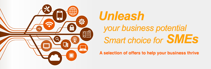 Unleash your business potential Smart choice for SMEs A selection of offers to help your business thrive